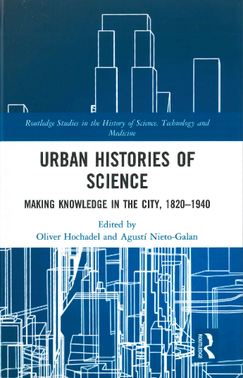 urban-histories-of-science-making-knowledge-in-the-city-1820-1940-es